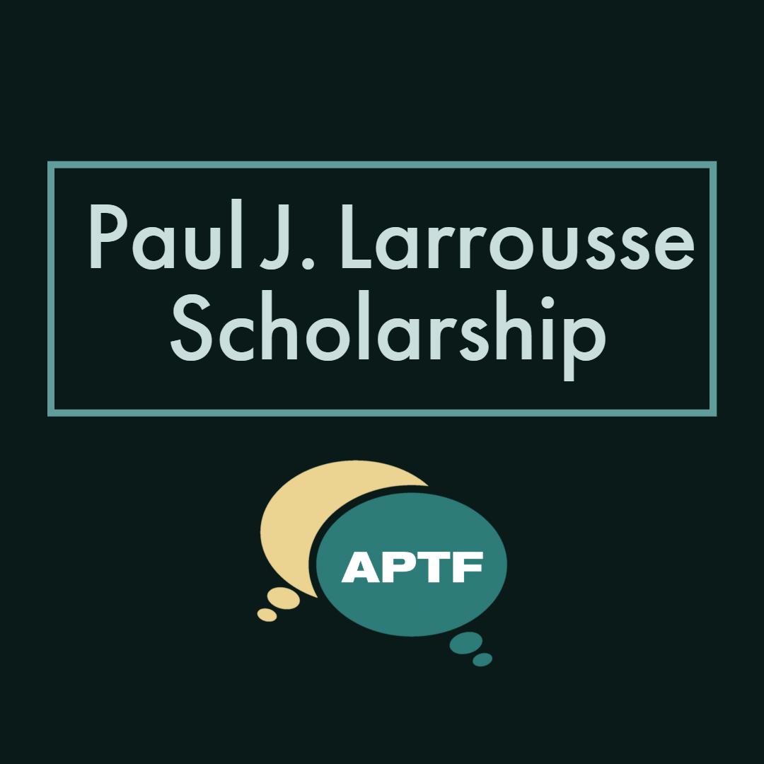 Paul J. Larrousse Scholarship